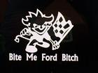 Bite Me Ford Bitch