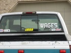All i spend my money on is my truck thats why its called wages.